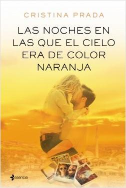 portada_las-noches-en-las-que-el-cielo-era-de-color-naranja_cristina-prada_201606201659