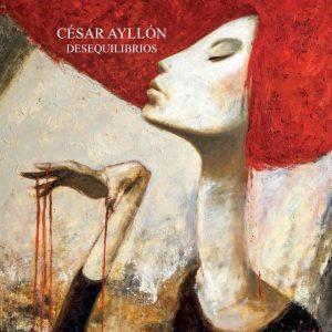 Desequilibrios de César Ayllón